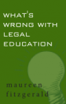What's Wrong With Legal Education