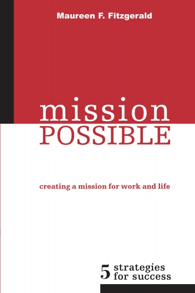 Mission Possible-Creating a Mission for Work and Life