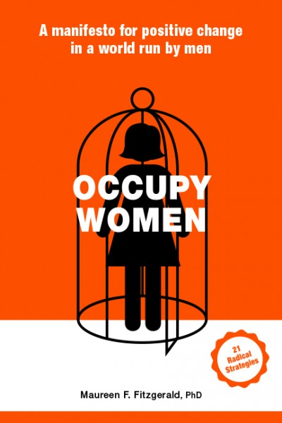 Occupy Women – A Manifesto for Positive Change in a World Run by Men