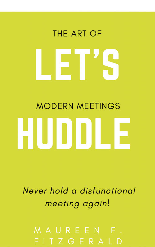 Let's Huddle-The Art of Modern Meetings – Never Hold a Meeting Again!