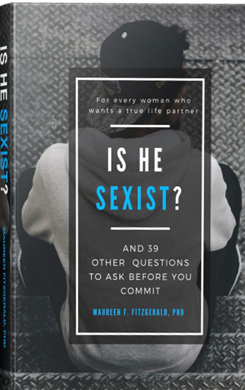 Is He Sexist?  And 39 other Questions to Ask Before you Commit